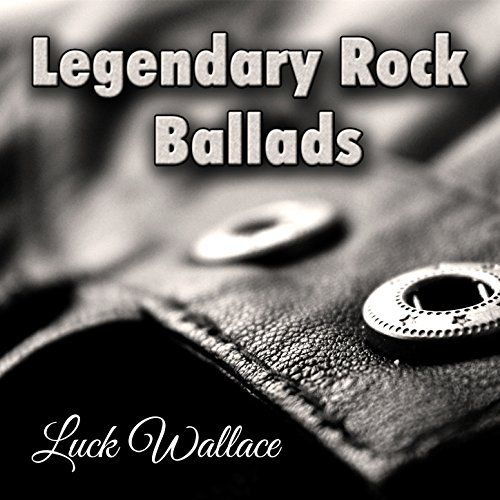 Legendary Rock Ballads: Best Hard Rock & Heavy Metal Power Ballads. Gr