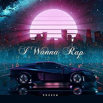 I Wanna Rap
