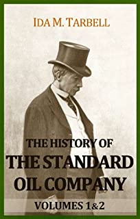 The History Of The Standard Oil Company (Vol 1 & 2 complete)