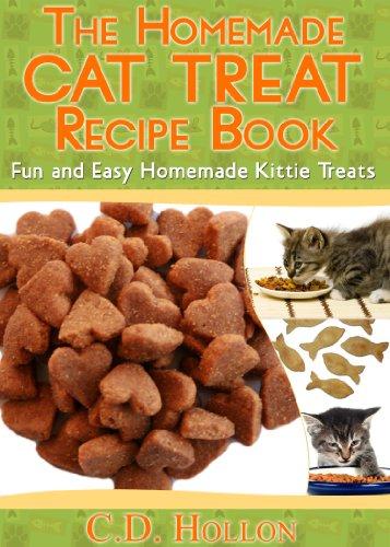 The Homemade Cat Treat Recipe Book - Fun and Easy Homemade...