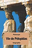 Vie de Pélopidas (French Edition)