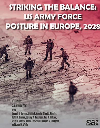 Striking the Balance: US Army Force Posture in Europe, 2028 (English Edition)