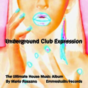 Underground Club Expression (The Ultimate House Music Album)