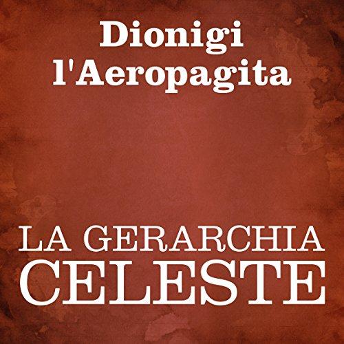 La Gerarchia Celeste [The Celestial Hierachy] audiobook cover art
