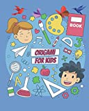 ORIGAMI FOR KIDS: origami for kids ages 4-8 - My First Origami Kit - Origami For Kids - Origami Book From Easy To Advanced With Over 35 Cases