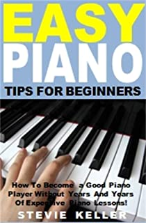 Easy Piano Tips for Beginners: How To Become a Good Piano Pl