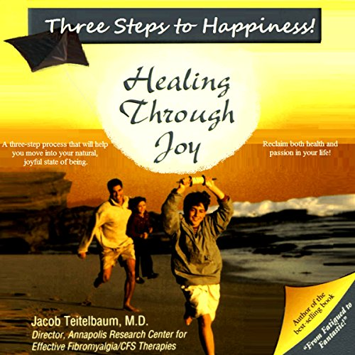 Three Steps to Happiness! Healing Through Joy audiobook cover art