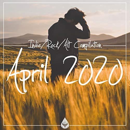 Indie / Rock /Alt Compilation (April 2020)