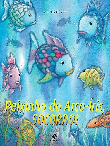 Peixinho do arco-íris, socorro!