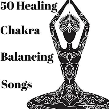 50 Healing Chakra Balancing Songs - Relaxing Stress Relief Zen Tracks for Spas