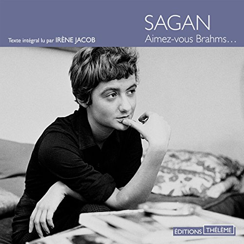 Aimez-vous Brahms...                   By:                                                                                                                                 Françoise Sagan                               Narrated by:                                                                                                                                 Irène Jacob                      Length: 3 hrs and 10 mins     2 ratings     Overall 4.5