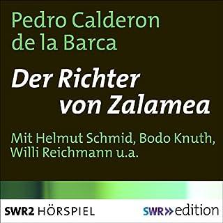 Der Richter von Zalamea                   Autor:                                                                                                                                 Pedro Calderón de la Barca                               Sprecher:                                                                                                                                 Helmut Schmid,                                                                                        Bodo Knuth,                                                                                        Willi Reichmann,                   und andere                 Spieldauer: 52 Min.     1 Bewertung     Gesamt 5,0