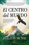 El centro del Mundo par Jose Luis Muñoz