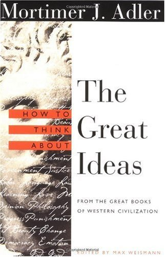 How to Think About the Great Ideas: From the Great Books of Western Civilization (English Edition)