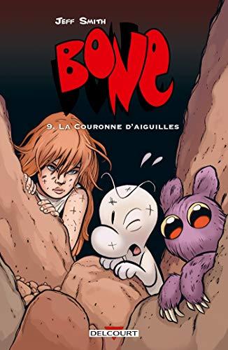 Bone T09: La Couronne d'aiguilles - Version couleur
