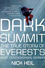 Dark Summit: The True Story of Everest's Most Controversial Season by Nick Heil (2009-02-03)