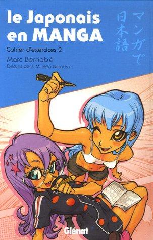 Le Japonais en Manga - Cahier d'exercices 2: Le japonais en manga