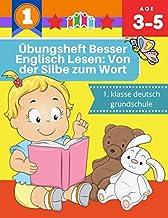 Übungsheft Besser Englisch Lesen: Von der Silbe zum Wort 1. klasse deutsch grundschule: Kinder im Vor- und Grundschulalter...