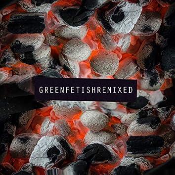 Green Fetish Remixed