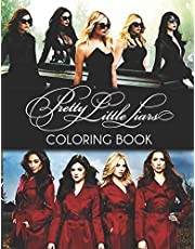 Pretty Little Liars Coloring Book: A Cool Coloring Book for Fans of Pretty Little Liars, Lot of Designs to Color, Relax and Relieve Stress.