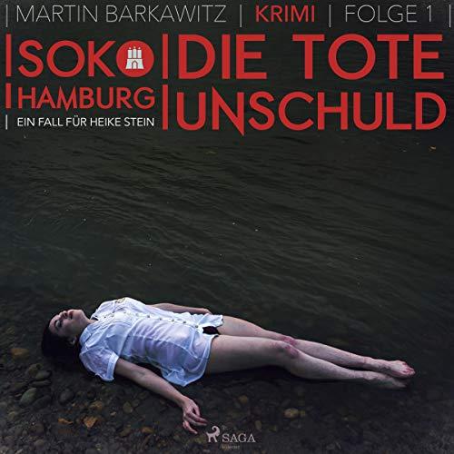 Die tote Unschuld     SoKo Hamburg - Ein Fall für Heike Stein 1              Autor:                                                                                                                                 Martin Barkawitz                               Sprecher:                                                                                                                                 Jamie Leaves                      Spieldauer: 3 Std. und 15 Min.     12 Bewertungen     Gesamt 3,2