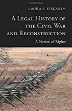 A Legal History of the Civil War and Reconstruction (New Histories of American Law)