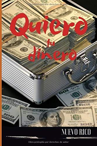 Quiero tu dinero: Cómo el vender cien mil copias de un libro que no tiene valor (sí, éste) ayudará a convertirme en millonario (Quiero ser millonario)