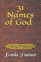 31 Names of God: Daily study devotionals using the ancient meaning of 31 Names of God, derived from Hebrew letter meanings, as a source of reflection, strength, and prayer