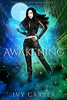 Awakening: A Paranormal Urban Fantasy Romance (Goddess Kissed Novel Book 1) by [Ivy Carter]