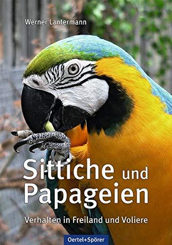Sittiche und Papageien: Verhalten in Freiland und Voliere