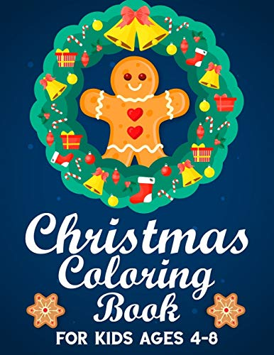 Christmas Coloring Book for Kids Ages 4-8: Big Christmas Coloring Book with Christmas Trees, Santa Claus, Reindeer, Snowman, and More!