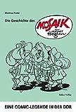 Die Geschichte des »Mosaik« von Hannes Hegen: Eine Comic-Legende in der DDR