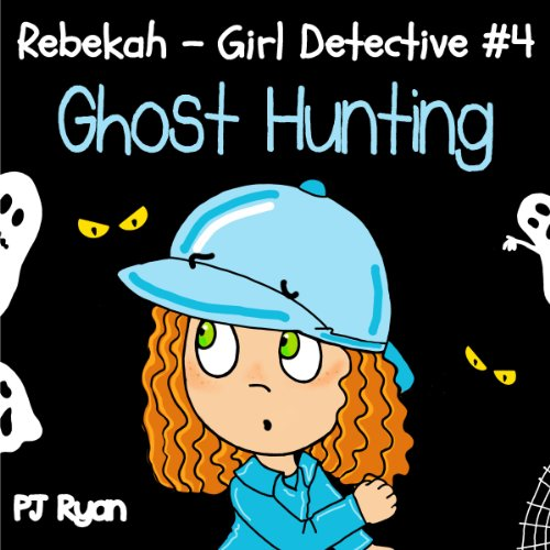 Rebekah - Girl Detective #4: Ghost Hunting audiobook cover art