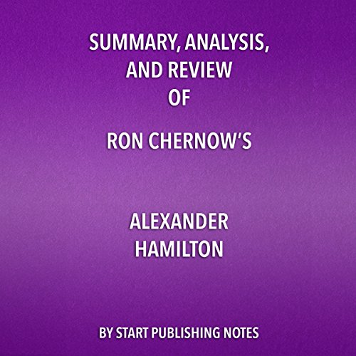 Summary, Analysis, and Review of Ron Chernow's Alexander Hamilton audiobook cover art