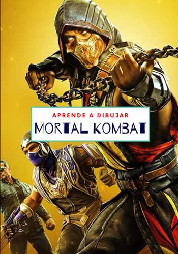 Aprende a dibujar Mortal Kombat: Aprende a dibujar paso a paso