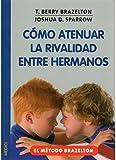 COMO ATENUAR LA RIVALIDAD ENTRE HERMANOS (NIÑOS Y ADOLESCENTES)