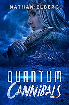 Quantum Cannibals (Stories from the Milky Way Book 1) by [Nathan Elberg]