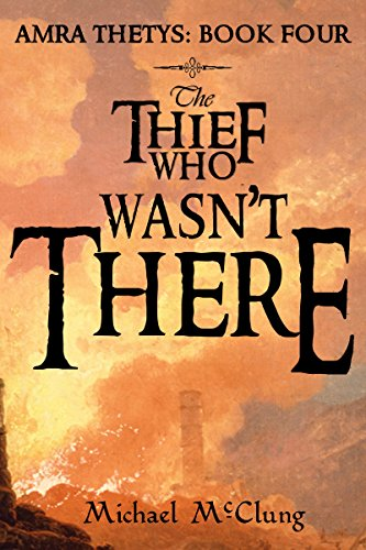 The Thief Who Wasn't There (Amra Thetys Book 4) (English Edition)