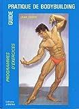 Guide pratique de bodybuilding