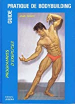 Guide pratique de bodybuilding