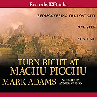 Turn Right at Machu Picchu audiobook cover art