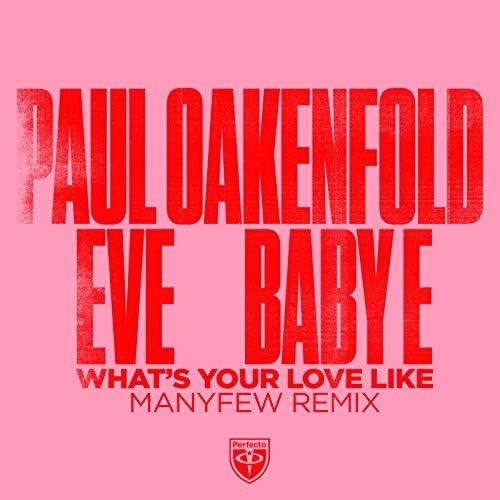 Paul Oakenfold, Eve & ManyFew feat. Baby E