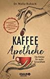Kaffee-Apotheke: Die Bohne für mehr Gesundheit (German Edit