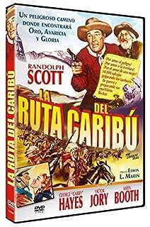 Die Todesschlucht von Arizona / The Cariboo Trail ( La Ruta del Caribu ) [ Spanische Fassung, Keine Deutsche Sprache ]