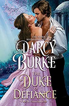 The Duke of Defiance (The Untouchables Book 5) by [Darcy Burke]