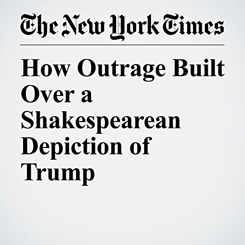 How Outrage Built Over a Shakespearean Depiction of Trump copertina