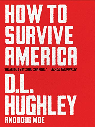 Compare Textbook Prices for How to Survive America  ISBN 9780063072756 by Hughley, D. L.,Moe, Doug