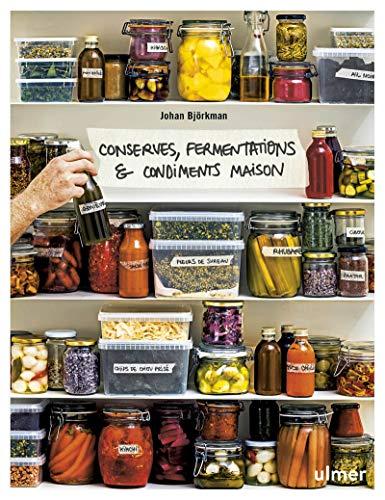 Conserves, fermentations & condi...