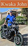 My Kawasaki Vulcan SE Adventures (English Edition)