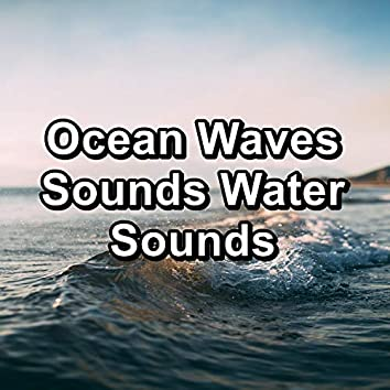 Ocean Waves Sounds Water Sounds